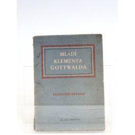 Biografie Nečásek: Mládí Klementa Gotwalda