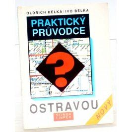 Oldřich Bělka: Praktický průvodce Ostravou